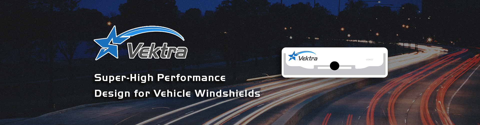 Vektra Super-High Performance Design for Vehicle Windshields
