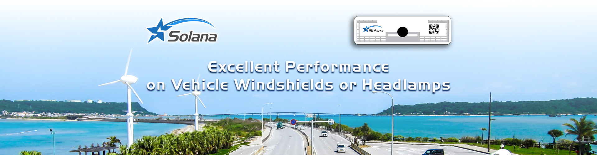 Solana Excellent Performance on Vehicle Windshields or Headlamps